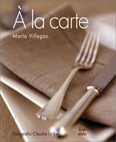 A la carte (Spanish Edition) by Villegas Editores