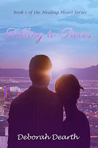 Falling to Pieces (Healing Heart Book 2) by [Dearth, Deborah]