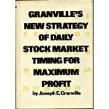 Granville's New Strategy of Daily Stock Market Timing for Maximum Profit