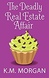 The Deadly Real Estate Affair (Cozy Mystery) (Daisy McDare Cozy Creek Mystery Book 4)