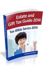 Estate and Gift Tax Guide 2014 (Tax Bible Series 2014)