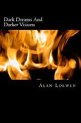 Dark Dreams And Darker Visions