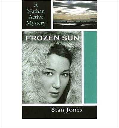 [ [ [ Frozen Sun (Nathan Active Mysteries) [ FROZEN SUN (NATHAN ACTIVE MYSTERIES) ] By Jones, Stan ( Author )Sep-01-2008