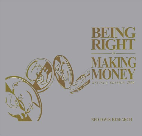 Being Right or Making Money by Ned Davis Research Inc