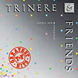 Trinere & Friends - Greatest Hits