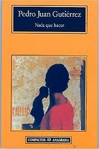 Nada que hacer (Compactos Anagrama) (Spanish Edition)