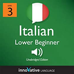 Learn Italian - Level 3: Lower Beginner Italian, Volume 1: Lessons 1-25