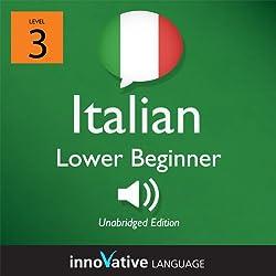 Learn Italian - Level 3: Lower Beginner Italian, Volume 2: Lessons 1-25