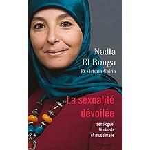 La sexualité dévoilée : Sexologue, féministe et musulmane (essai français) (French Edition)