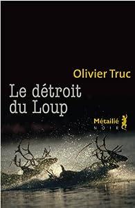 vignette de 'Le détroit du Loup (Olivier Truc)'