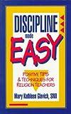 Discipline Made Easy, Mary Kathleen Glavich, 0896225984