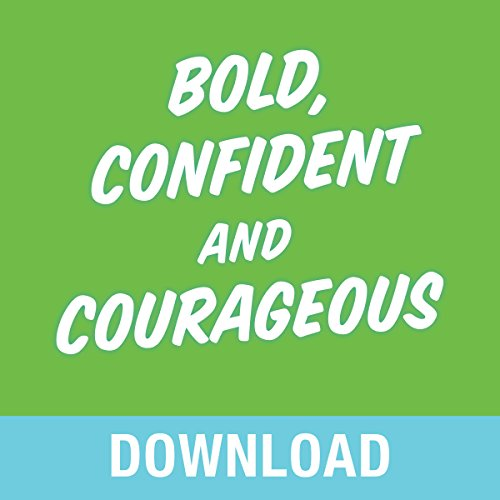 Price comparison product image Bold, Confident & Courageous: You Can Live Free from the Grip of Fear and Do It Afraid