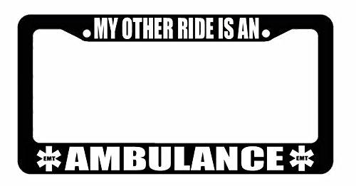 Emt License Plates (My Other Ride Is An Ambulance EMT Paramedic Funny Black License Plate Frame)