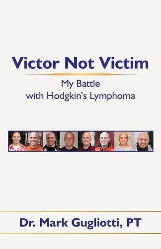 Victor Not Victim: My Battle with Hodgkin's Lymphoma ebook