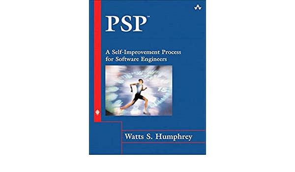PSP sm : A Self-Improvement Process for Software Engineers ...