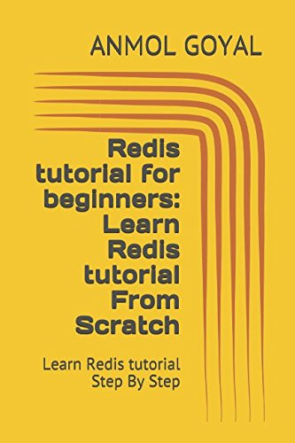 Redis tutorial for beginners: Learn Redis tutorial From Scratch: Learn Redis tutorial Step By Step