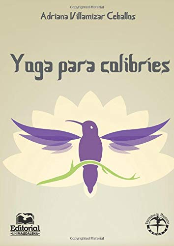 Yoga para colibríes (Spanish Edition): Mrs. Adriana ...