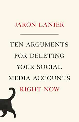 Ten Arguments for Deleting Your Social Media Accounts Right Now