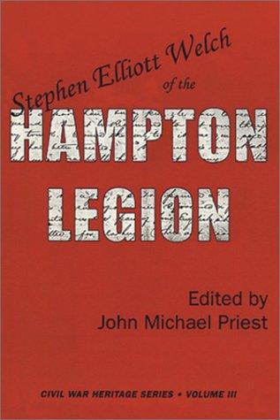 Stephen Elliott Welch of the Hampton Legion (Civil War Heritage Series)