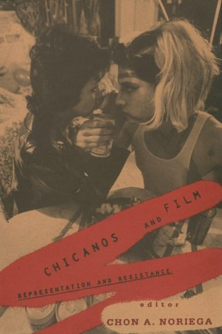 Chicanos and Film: Representation and Resistance (Chicano Cinema)