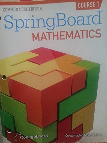 Common Core Springboard Mathematics- Consumable Student Edition