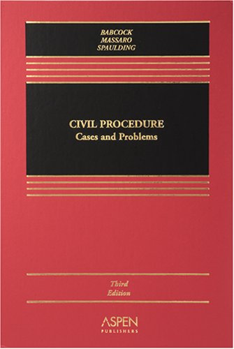 Civil Procedure: Cases And Problems (Casebook)