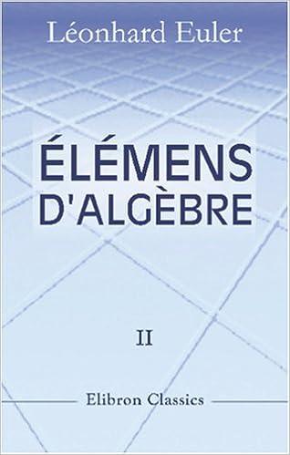 Livre gratuits en ligne Élémens d'algèbre par Léonard Euler epub, pdf