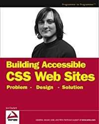 Accessible XHTML and CSS Web Sites: Problem, Design, Solution (Wrox Problem--Design--Solution)