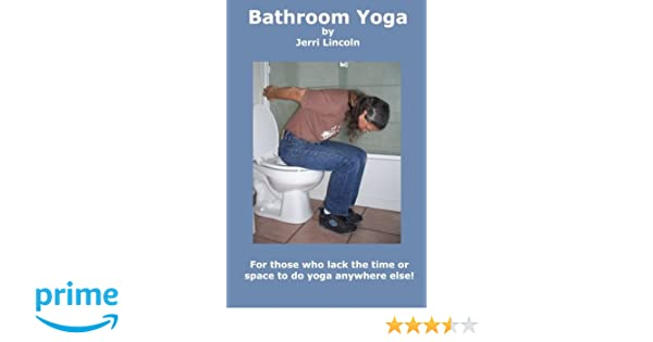 Bathroom Yoga Jerri Lincoln Amazon Com Books