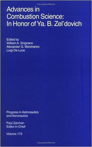 Advances in Combustion Science: In Honor of Ya. B. Zel'dovich (Progress in Astronautics & Aeronautics)