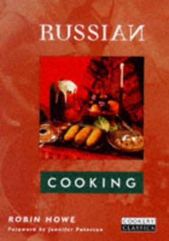 Russian Cooking (Cookery Classics) by Robin Howe
