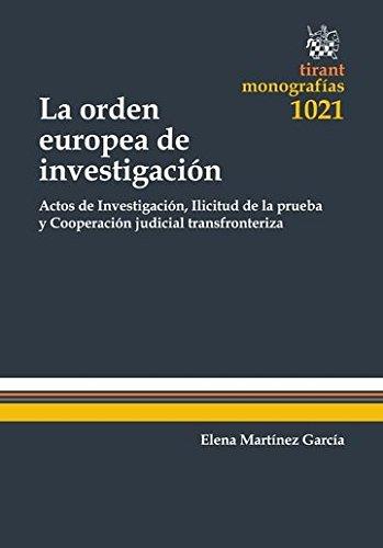 La Orden Europea de Investigación (Monografías) por MARTINEZ GARCIA,Elena