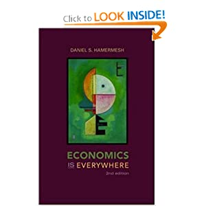 Economics Is Everywhere Daniel Hamermesh
