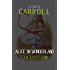 Alice in Wonderland Collection - All Four Books: Alice in Wonderland, Alice Through the Looking Glass, Hunting of the Snark and Alice Underground