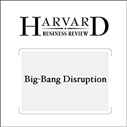 Big-Bang Disruption (Harvard Business Review)