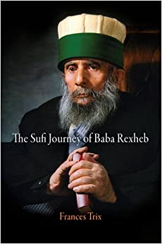 The Sufi Journey of Baba Rexheb (University of Pennsylvania Museum of Archaeology and Anthropology)