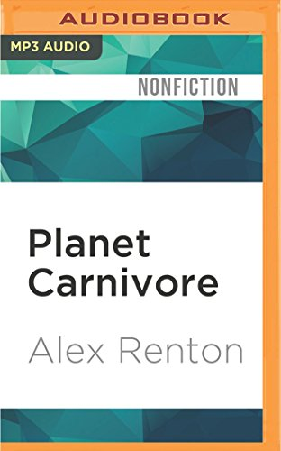 Planet Carnivore: Why Cheap Meat Costs the Earth (and How to Pay the Bill)