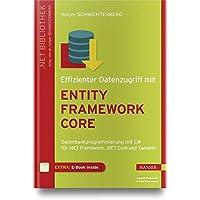 Effizienter Datenzugriff mit Entity Framework Core: Datenbankprogrammierung mit C# für .NET Framework, .NET Core und Xamarin
