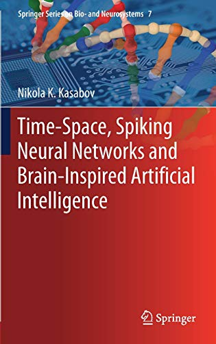 Time-Space, Spiking Neural Networks and Brain-Inspired Artificial Intelligence (Springer Series on Bio- and Neurosystems)
