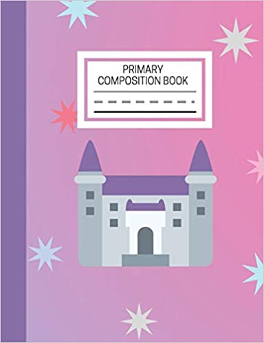 Primary Composition Book: Magic Castle Primary Story Journal