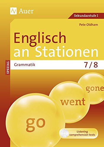 Englisch an Stationen spezial Grammatik 7-8: Übungsmaterial zu den Kernthemen der Bildungsstandards Klasse 7/8 (Stationentraining SEK)