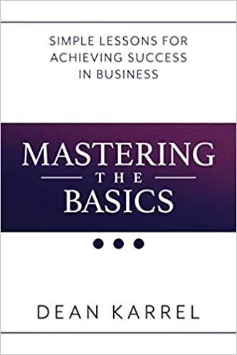 Mastering the Basics: Simple Lessons for Achieving Success in Business