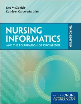 Nursing Informatics And The Foundation Of Knowledge by Dee McGonigle Kathleen Mastrian 3 edition (Textbook ONLY, Paperback)