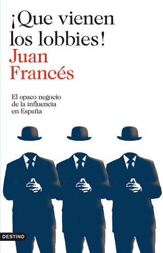 Descargar Libro ¡que Vienen Los Lobbies! Juan Francés