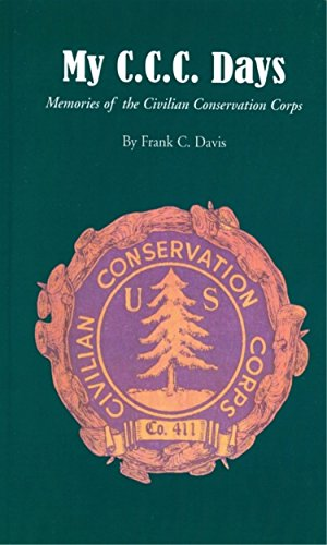 My C.C.C. Days: Memories of the Civilian Conservation Corps (411 C)