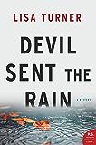 Devil Sent the Rain: A Mystery