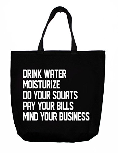 Greeving Cards Drink Water, Moisturize, Do Your Squats, Pay Your Bills, Mind Your Business - Tote Bags, Cotton-Twill Bag