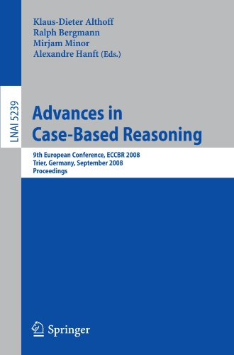 Advances in Case-Based Reasoning: 9th European Conference, ECCBR 2008, Trier, Germany, September 1-4, 2008, Proceedings (Lecture Notes in Computer Science) by Brand: Springer