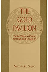 The Gold Pavilion: Taoist Ways to Peace, Healing, and Long Life Paperback