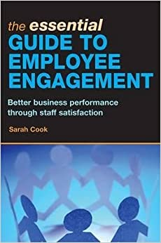 Book [(The Essential Guide to Employee Engagement: Better Business Performance Through Staff Satisfaction )] [Author: Sarah Cook] [Aug-2008]